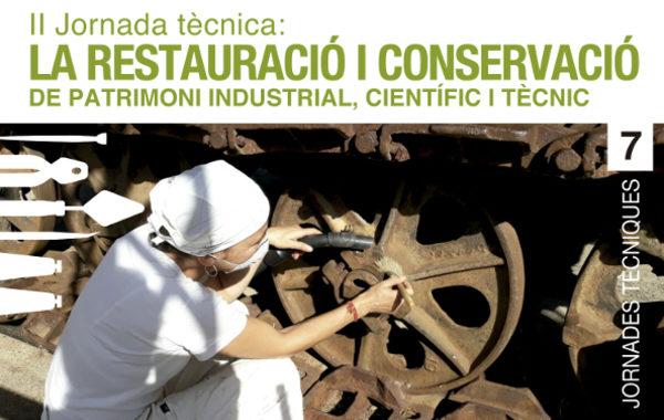 """El MNACTEC organitza la ll Jornada tècnica """"La restauració i conservació de patrimoni industrial, científic i tècnic"""""""